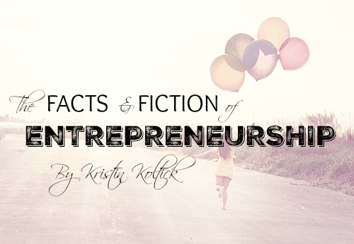 The FACTS & FICTION of Entrepreneurship