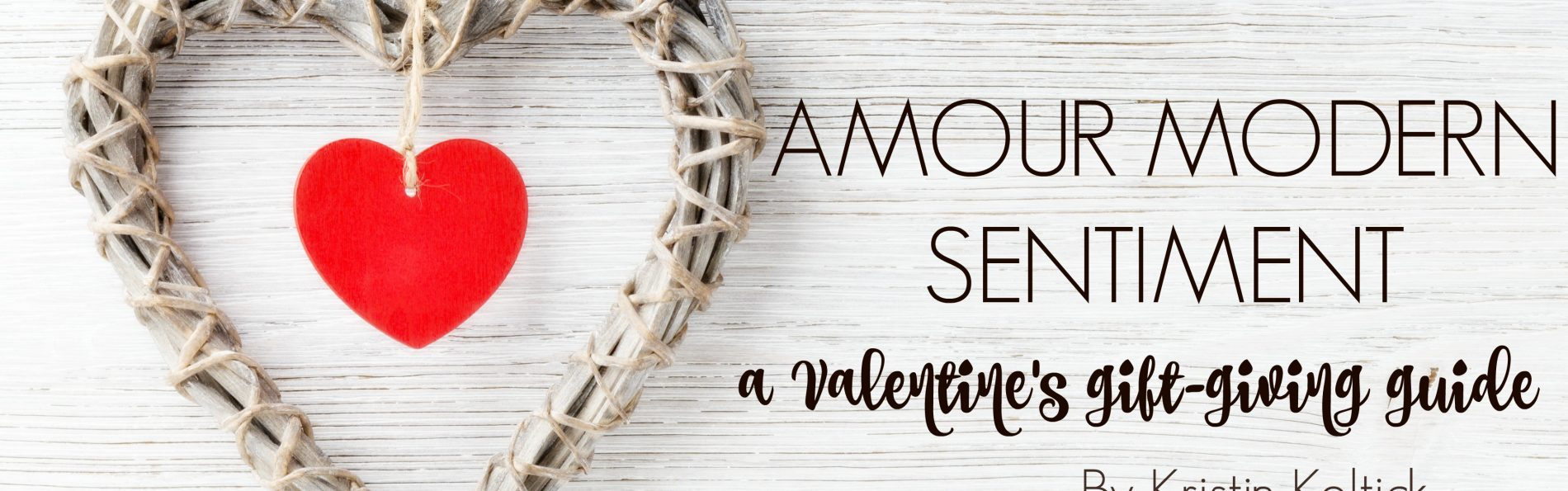 Amour Modern Sentiment: A Valentine's Gift-Giving Guide
