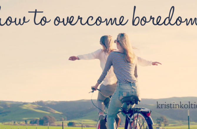 How to Overcome Boredom