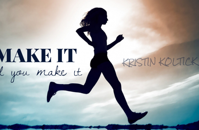Make It 'til You Make It