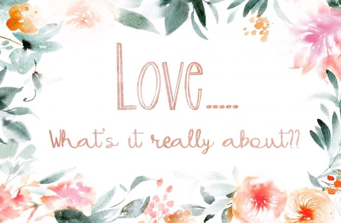 LOVE…What's it REALLY about?